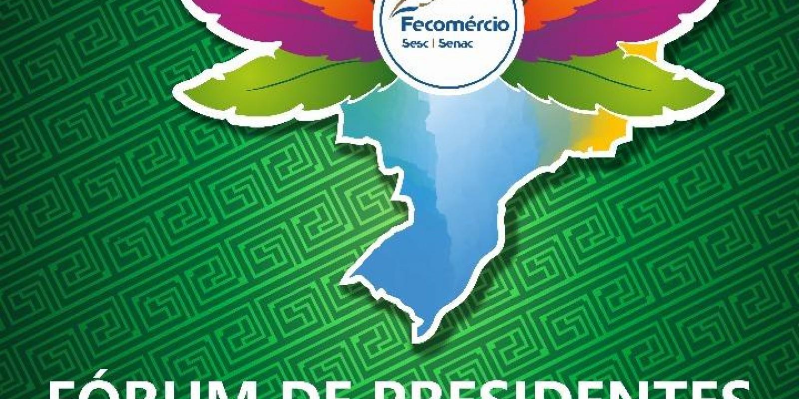 Fórum de Presidentes, Superintendentes de Fecomércio, Assessores e Diretores do Sesc e Senac