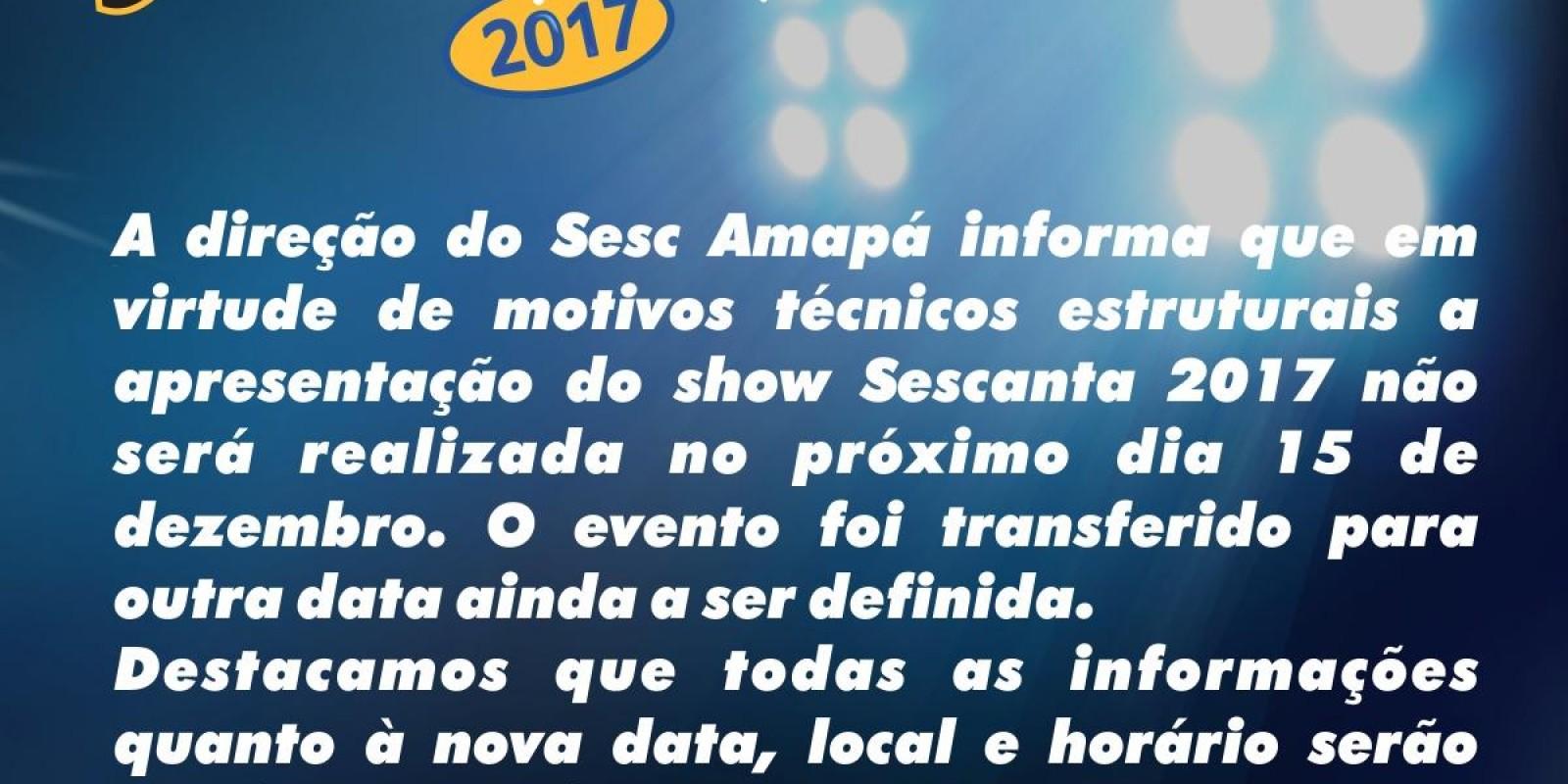 Adiamento show Sescanta 2017