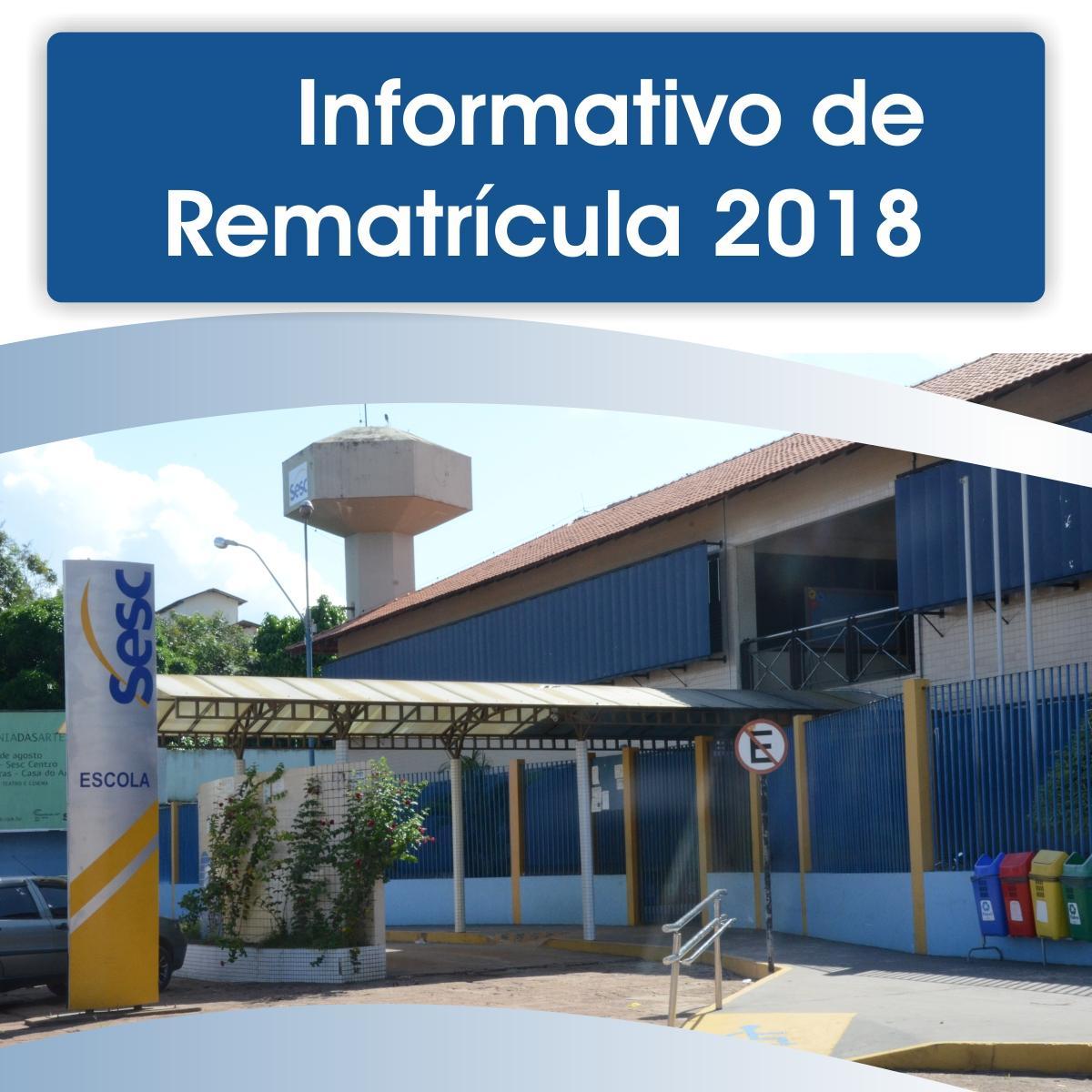 Informativo de rematrícula 2018 - ALUNOS VETERANOS