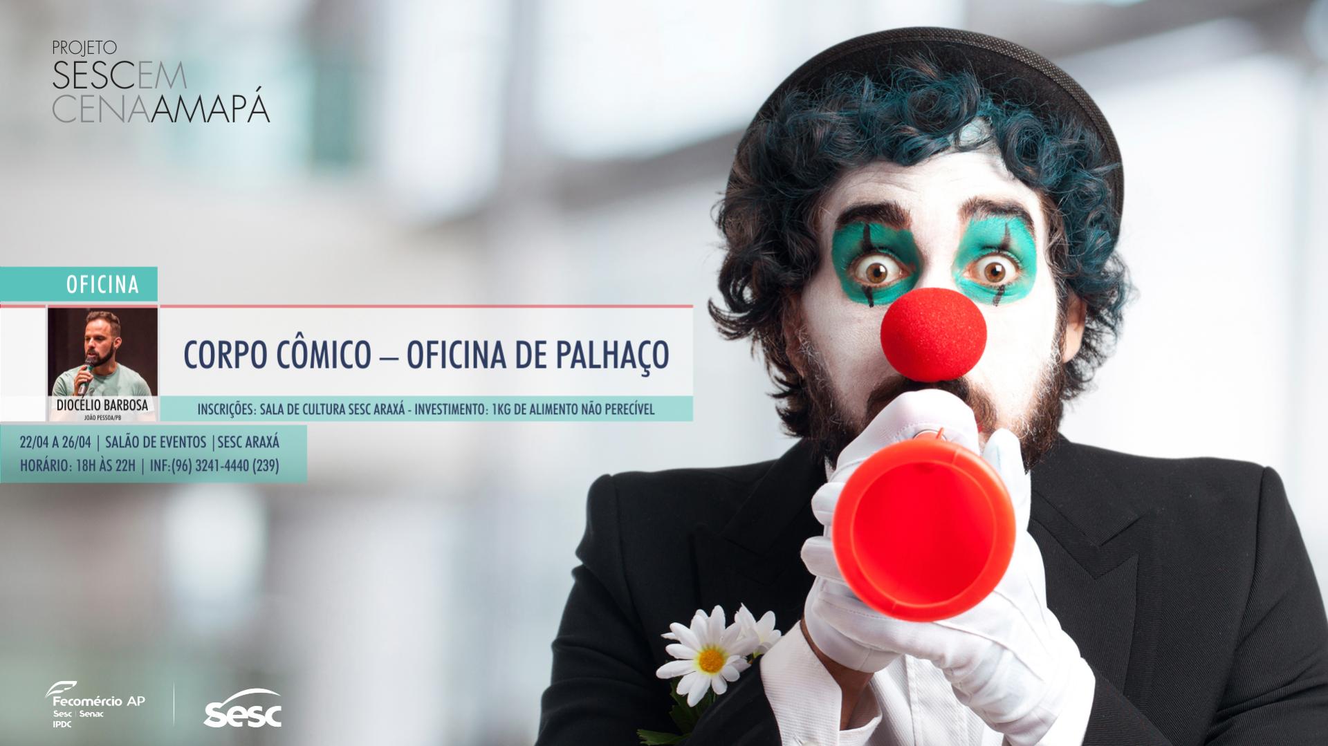 """Projeto Sesc em Cena Amapá realiza a oficina: """"Corpo Cômico – Oficina de Palhaço"""""""